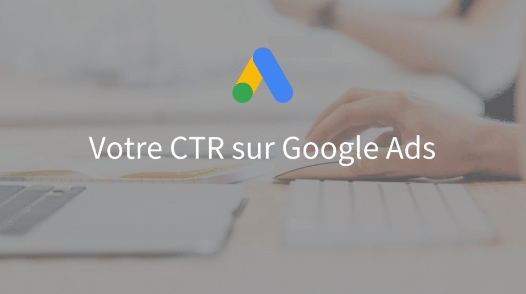 CTR Google AdWords - La tech dans les étoiles