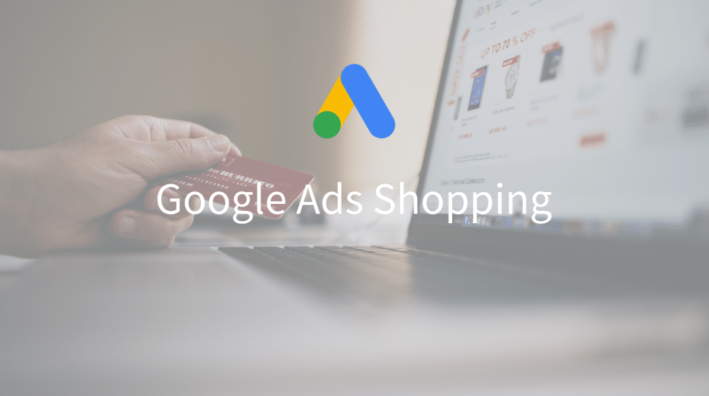 Optimiser sa campagne Google Shopping