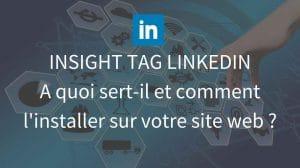 Insight tag LinkedIn pourquoi et comment l'installer sur site web - La tech dans les etoiles