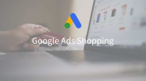 Optimiser-sa-campagne-Google-Shopping