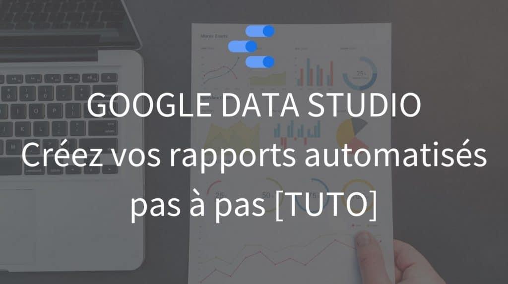 Tutoriel Google Data Studio - La tech dans les etoiles